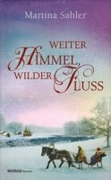 Cover: Weiter Himmel, wilder Fluss